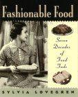 Fashionable Food: Seven Decades of Food Fads: Sylvia Lovegren: 9780025757059: Amazon.com: Books