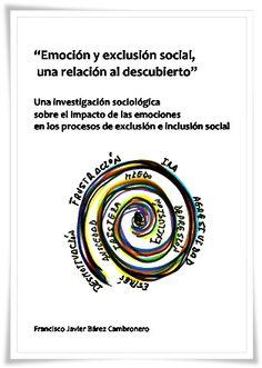 """la exclusión social no solo afecta en """"el tener""""...sino que también afecta en """"el ser"""""""