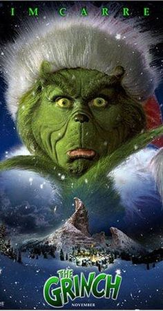 Directed by Ron Howard.  With Jim Carrey, Taylor Momsen, Kelley, Jeffrey Tambor. A creature is intent on stealing Christmas.