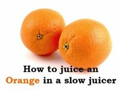 How to Juice an Orange in a masticating juicer http://juicerblendercenter.com/specific-health-benefits-of-juiced-produce/