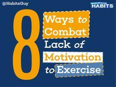 8 Ways to Combat Lack of Motivation to Exercise by Steve Scott via slideshare