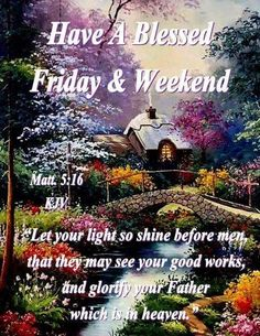 Have a blessed Friday & Weekend friday happy friday friday quotes friday blessings friday images friday pics friday sayings friday image quotes blessed friday friday weekend Blessed Morning Quotes, Friday Morning Quotes, Good Morning Friends Quotes, Good Morning Friday, Good Morning Prayer, Morning Greetings Quotes, Friday Weekend, Morning Blessings, Its Friday Quotes