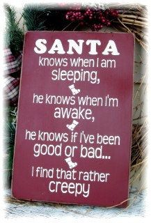 Items similar to Santa knows when I am sleeping Creepy Christmas sign Funny on Etsy