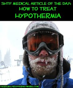 SHTF Medical Article of the Day: How to Treat Hypothermia