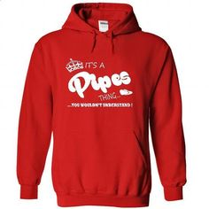 Its a Pipes Thing, You Wouldnt Understand !! Name, Hoodie, t shirt, hoodies - #graduation gift #small gift