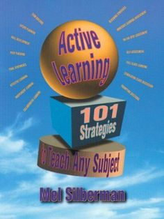 Active Learning: 101 Strategies to Teach Any Subject by Mel Silberman, http://www.amazon.com/dp/0205178669/ref=cm_sw_r_pi_dp_hRSBsb113M3DQ