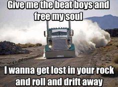 Rock and roll Truck Driver Meme, Truck Memes, Truck Quotes, Tow Truck, Trucks, Custom Big Rigs, Blue Books, Long Haul, Fire Engine