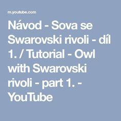 Návod - Sova se Swarovski rivoli - díl 1. / Tutorial - Owl with Swarovski rivoli - part 1. - YouTube