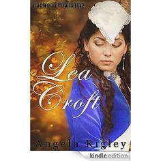 Lea Croft eBook: Angela Rigley: Amazon.co.uk: Kindle Store