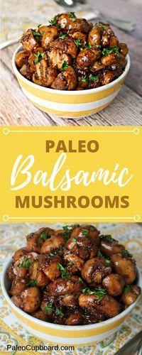 Paleo Balsamic Mushroom recipe - Great side dish! PaleoCupboard.com
