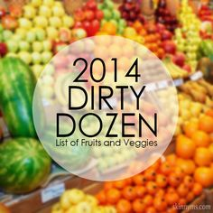 2014 Dirty Dozen List of Fruits and Veggies--the fruits and veggies impacted most by pesticides! #fruits #veggies #organic
