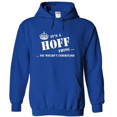 I Love Its a HOFF Thing, You Wouldnt Understand! Shirts & Tees
