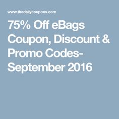 15 best free coupon codes the daily coupons images on pinterest 75 off ebags coupon discount promo codes september 2016 fandeluxe Image collections