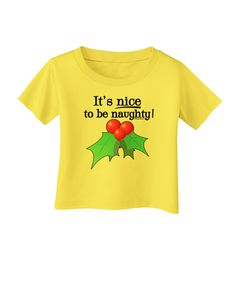 TooLoud Nice to be Naughty Infant T-Shirt
