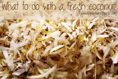 How to shred coconut and make an amazing pie