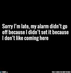 Sorry I'm late (Funny People Pictures) - #alarm #job #work