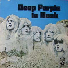 Deep Purple: In Rock 1970 (c) Harvest/EMI  The cover depicts the band in a rock sculpture inspired byMount Rushmore.  (c) Wikipedia