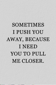 Your words, your truth, your strenght last night are EXACTLY how you can pull me closer. I love you my handsome man. Mood Quotes, Life Quotes, Reality Quotes, Feeling Happy Quotes, Heart Quotes, Feeling Sad, Cute Love Quotes, Perfect Couple Quotes, Love Sayings
