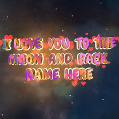 I love you to the moon and back Good Morning Love Messages, Good Night I Love You, Love You Gif, Good Morning My Love, Good Night Quotes, I Love You Video, I Love You To The Moon And Back, I Love You Mom, Moon Love Quotes