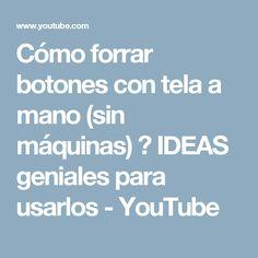 Cómo forrar botones con tela a mano (sin máquinas) ★ IDEAS geniales para usarlos - YouTube