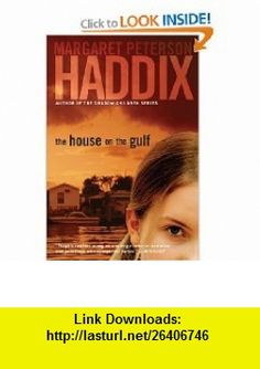 The House on the Gulf (9781416914068) Margaret Peterson Haddix , ISBN-10: 1416914064  , ISBN-13: 978-1416914068 ,  , tutorials , pdf , ebook , torrent , downloads , rapidshare , filesonic , hotfile , megaupload , fileserve