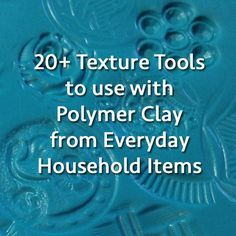 unusual texture tools fpr polimer clay | Texture Tools for Clay From Everyday Items | In A Tickle