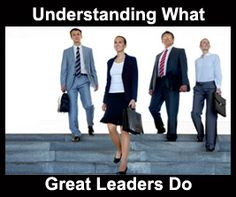 Understanding What Great Leaders Do