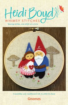 Gnomes- Whimsy Stitches, Felt Applique and Embroidery Kit