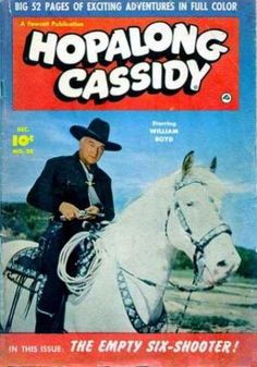 Hopalong!  He had a TV series from 1952 - 54. Hopalong sits high in the saddle along with the other 'brave' western hero figures boomers were watching on TV. There was a lot of Hopalong merchandising at that time.