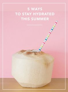 5 additional ways to keep your body replenished this summer
