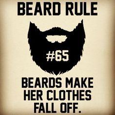 "Beard rule no. 65: ""Beards make her clothes fall off."""