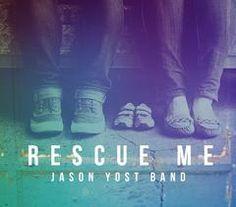 """Download Gospel Grátis: Jason Yost Band libera EP """"Rescue Me"""" em MP3"""