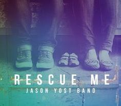 "Download Gospel Grátis: Jason Yost Band libera EP ""Rescue Me"" em MP3"