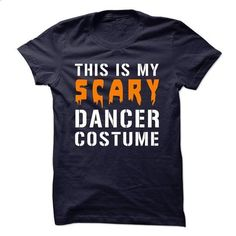 SCARY DANCER COSTUME - #tees #pullover. BUY NOW => https://www.sunfrog.com/LifeStyle/SCARY-DANCER-COSTUME.html?60505