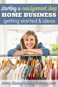 Having a business of your own is a dream for many.  The idea for a consignment shop is popular and do-able. Find out more about starting a consignment shop at MoneyMakingMommy.com.