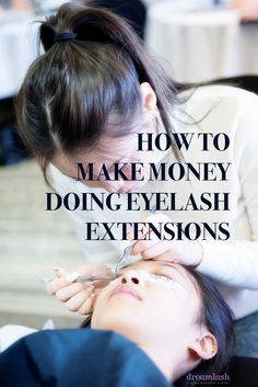How To Make Money Doing Eyelash Extensions