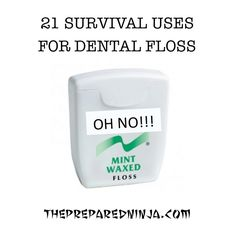 FLOSS SAVES TEETH, BUT COULD IT SAVE YOUR LIFE? Here's how to use floss in emergency situations.