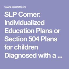 SLP Corner: Individualized Education Plans or Section 504 Plans for children Diagnosed with a Childhood Anxiety Disorder and Selective Mutism « PediaStaff Pediatric SLP, OT and PT Blog