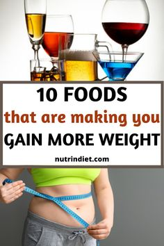 If you are trying to eliminate weight, you are having difficulties, or even gaining more weight. So it may be that the seemingly healthy foods you eat are making you gain weight without you realizing. See what foods are contributing to your weight gain. And learn how to replace them. #gainweightfoods #foodsthatmakegainweight #foodstogainweight Gain Weight Fast, Weight Loss, Hat Making, Alcoholic Drinks, Healthy Recipes, Make It Yourself, Learning, How To Make, Food