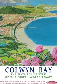 Colwyn Bay, the natural centre of the North Wales Coast - 1955 - (Wilson) - Paris Poster, A4 Poster, Poster Wall, Art Illustration Vintage, Railway Posters, Train Posters, British Travel, Oregon, North Wales