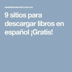 9 sitios para descargar libros en español ¡Gratis!
