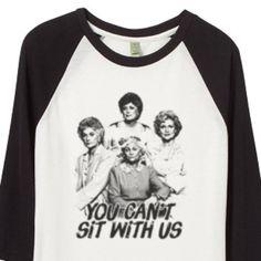 Mean Girls Gold Girls mashup parody tshirt - Unisex Raglan Ringer Baseball Tee - you can't sit with us
