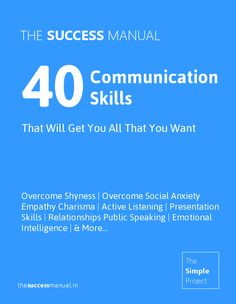 The Success Manual: 40 Communication Skills That Will Get You All That You Want  Overcome Shyness | Overcome Social Anxiety | Empathy Charisma | Active Listening | Presentation Skills | Relationships Public Speaking | Emotional Intelligence | & More...