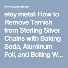 etsy metal: How to Remove Tarnish from Sterling Silver Chains with Baking Soda, Aluminum Foil, and Boiling Water