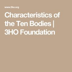Characteristics of the Ten Bodies | 3HO Foundation