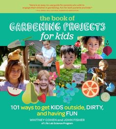 """""""Educating Kids Through 101 Gardening Projects"""" - Civil Eats takes a peek at a new book, """"The Book of Gardening Projects for Kids: 101 Ways to Get Kids Outside, Dirty and Having Fun."""""""