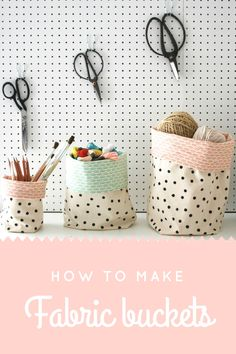 How to make fabric buckets for storing craft materials, toys or stationery | Simple sewing project | Hand printing fabric tutorial | Apartme...