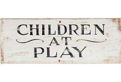 Vintage Sign, Children at Play on OneKingsLane.com - my kids ;)