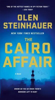 The Cairo Affair, Olen Steinhauer, 9781250069504, 11/19/15