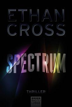 """Thriller-Empfehlung und Rezension:  """"Spectrum"""" von Ethan Cross (German Edition)  >> Bildrechte ©BasteiLübbe Blog: www.myBookBlog.de"""